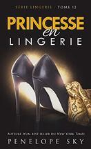 Lingerie, Tome 12 : Princesse en lingerie