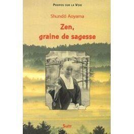 Zen Graine De Sagesse Livre De Shundo Aoyama
