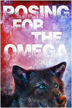 Couverture de For the Alpha, Tome 2 : Posing for the Omega