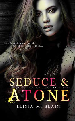 Couverture du livre : Leçons de séduction, Tome 1.5 : Seduce & Atone