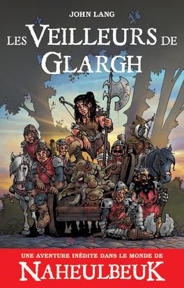 Couverture du livre : Les Veilleurs de Glargh