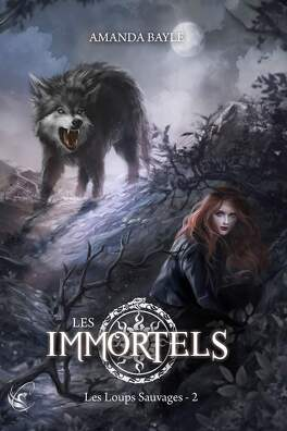 Couverture du livre : Les Immortels, Tome 2 : Les Loups sauvages