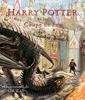 Harry Potter, Tome 4 : Harry Potter et la coupe de feu (Illustré)