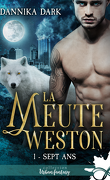 La Meute Weston, Tome 1 : Sept ans