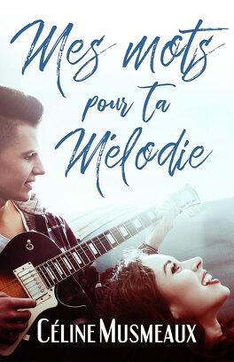 Mes mots pour ta mélodie de Céline Musmeaux Mes-mots-pour-ta-melodie-1225719-264-432