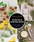 100 recettes de cosmétiques maison