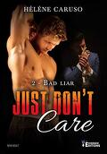 Just don't care, Tome 2 : Bad liar