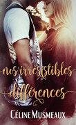 Nos irrésistibles différences