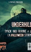 Tyack & Frayne, Tome 8 : Underhill, A Halloween Story