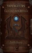Voyageurs, Tome 1 : La Cité des Rêves