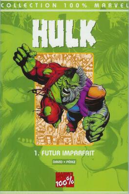 Couverture du livre : Hulk, Tome 1 : Futur imparfait