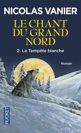 Couverture du livre : Le chant du Grand Nord, tome 2 : La tempête blanche
