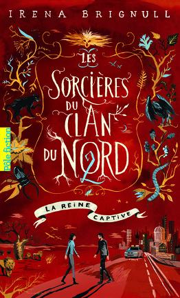 Couverture du livre : Les Sorcières du clan du Nord, Tome 2 : La reine captive