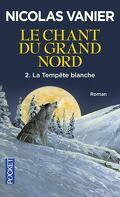 Le chant du Grand Nord, tome 2 : La tempête blanche