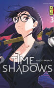 Time Shadows, Tome 3