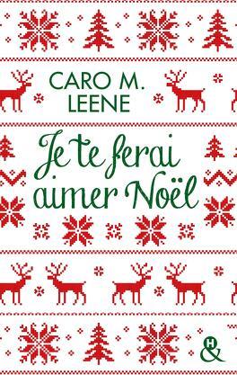 Couverture du livre : Je te ferai aimer Noël