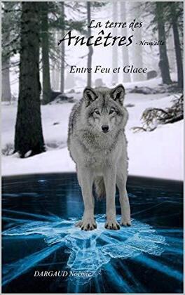 Couverture du livre : La Terre des Ancêtres, Tome 0.5 : Entre feu et glace