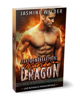 Couverture du livre : Le Service de rencontres paranormales, Tome 0.5 : Accidentellement mariée à un dragon