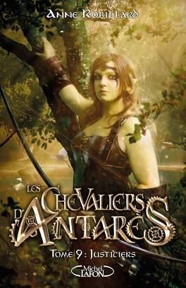 Couverture du livre : Les Chevaliers d'Antarès, Tome 9 : Justiciers