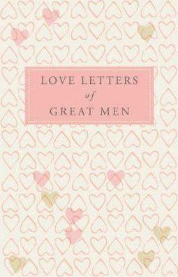 Couverture du livre : Love Letters of Great Men