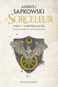 Sorceleur, Tome 5 : Le Baptême du feu