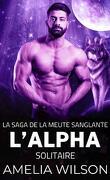 La Saga de la meute sanglante, Tome 1 : L'Alpha solitaire