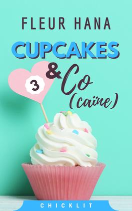Couverture du livre : Cupcakes & Co(caïne), Tome 3