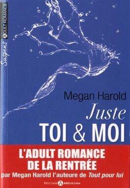 Couverture du livre : Juste Toi et Moi - L'Intégrale Tome 1