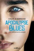 Apocalypse Blues, Tome 2 : Le Crépuscule du monde