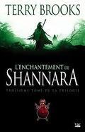 Shannara, Tome 3 : L'enchantement de Shannara