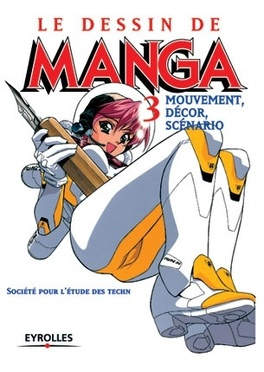 Le Dessin De Manga Vol 3 Mouvement Decor Scenario Livre