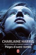 Les Mystères de Harper Connelly, Tome 2 : Pièges d'outre-tombe
