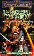 Les Royaumes oubliés : La Trilogie des héros de Phlan, Tome 1 : La Fontaine de lumière