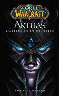 World of Warcraft : Arthas : L'Ascension du Roi-Liche