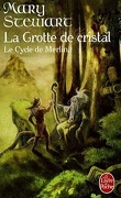 Le Cycle de Merlin, tome 1 : La Grotte de cristal