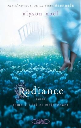 Couverture du livre : Radiance, Tome 1 : Ici et maintenant