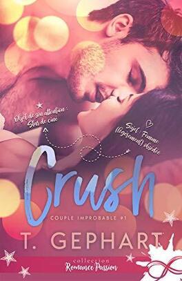 Couverture du livre : Couple improbable, Tome 1 : Crush