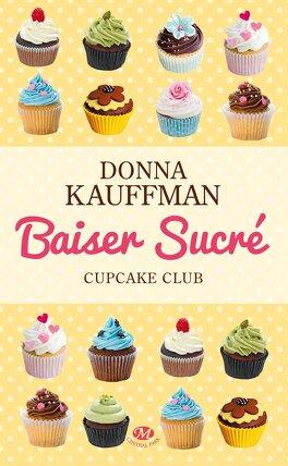 Couverture du livre : Cupcake Club, Tome 1 : Baiser sucré