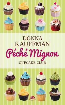 Couverture du livre : Cupcake Club, Tome 3 : Péché mignon