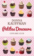 Cupcake Club Romance, Tome 2 : Petites douceurs