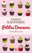 Cupcake Club, Tome 2 : Petites douceurs