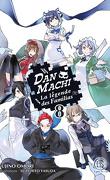 DanMachi – La Légende des Familias, Tome 8