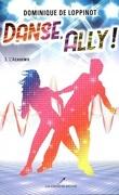 Danse, Ally ! T3 - L'Académie