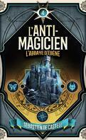 L'Anti-Magicien, Tome 4 : L'Abbaye d'Ébène
