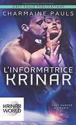 Krinar World, Tome 1 : L'Informatrice Krinar