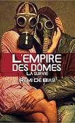 L'Empire des dômes, Tome 1 : La Survie
