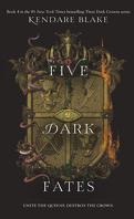 Three Dark Crowns, tome 4 : Five Dark Fates