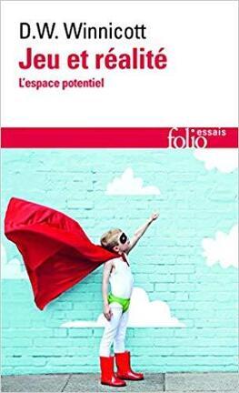 Couverture du livre : Jeu et réalité – L'espace potentiel