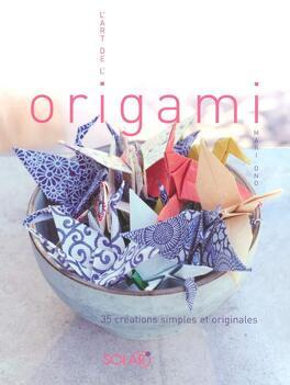 L Art De L Origami Livre De Mari Ono