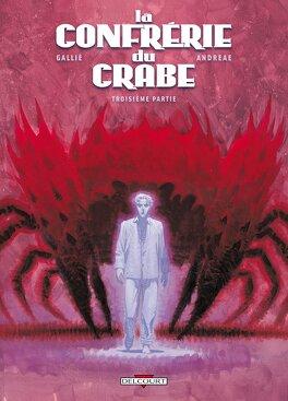 Couverture du livre : La Confrérie du Crabe - Troisième partie